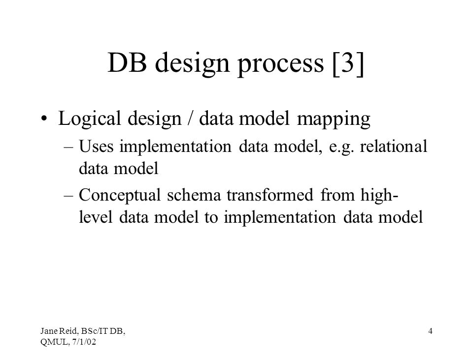 DB design process [3] Logical design / data model mapping